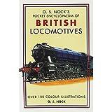 O. S. Nock's Pocket Encyclopaedia of British Locomotives by O. S. Nock's
