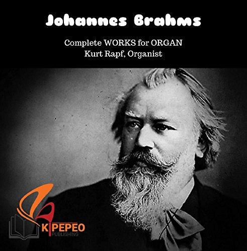 Johannes Brahms - Complete Works for Organ (Johannes Brahms Complete Works)