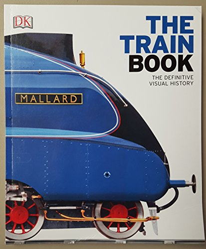 The Train Book: The Definitive Visual History por Sam Atkinson