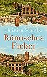 Christian Schnalke: Römisches Fieber