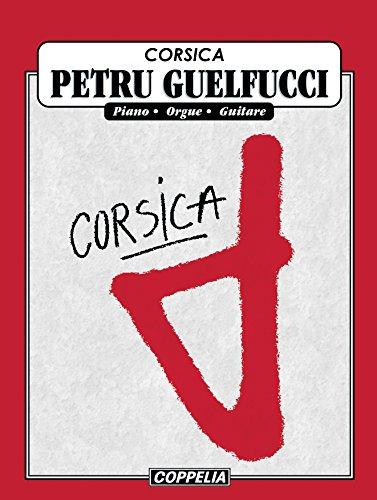 CORSICA - Petru Guelfucci (Italian Edition)