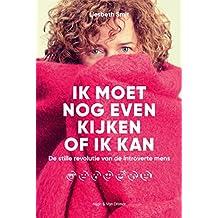 Ik moet nog even kijken of ik kan (Dutch Edition)