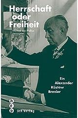 Herrschaft oder Freiheit: Ein Alexander-Rüstow-Brevier (Meisterdenker der Freiheitsphilosophie) Taschenbuch