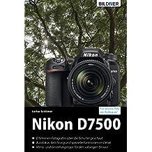 Nikon D7500: Für bessere Fotos von Anfang an!