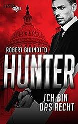 HUNTER - Ich bin das Recht: Thriller (German Edition)