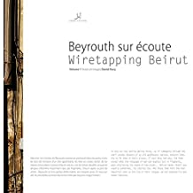 Beyrouth sur écoute: Wiretapping Beirut