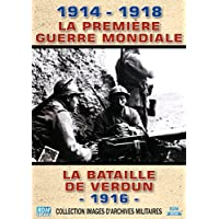 1914 - 1918, La Première Guerre Mondiale : La bataille de Verdun - 1916