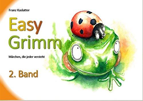 EasyGrimm / Märchen, die jeder versteht: EasyGrimm / EasyGrimm 2. Band: Märchen, die jeder versteht