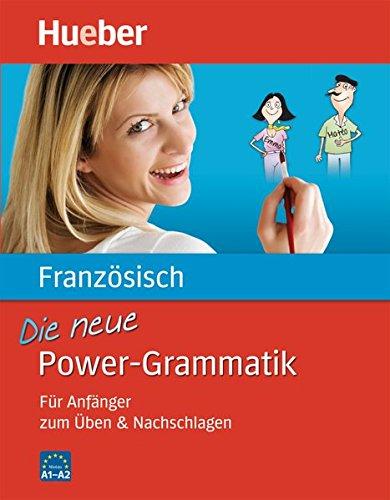 Die neue Power-Grammatik Französisch: Für Anfänger zum Üben & Nachschlagen/Buch