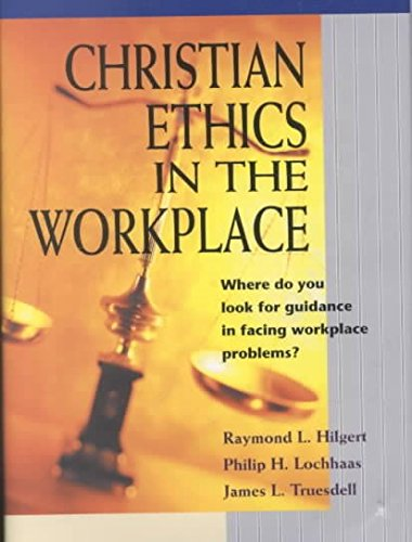 [(Christian Ethics in the Workplace)] [By (author) Raymond L. Hilgert ] published on (January, 2002)
