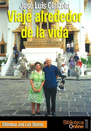 Viaje alrededor de la vida por José Luis Olaizola