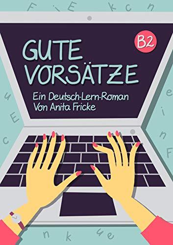 Gute Vorsätze: Ein Deutsch-Lern-Roman