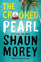 The Crooked Pearl (An Atticus Fish Novel)