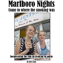 Marlboro Nights: Documenting the ban on smoking in public: Volume 1