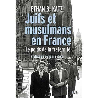Juifs et musulmans en France: Le poids de la fraternité (Contemporaines)