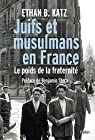 Juifs et musulmans en France : Le poids de la fraternité par B. Katz