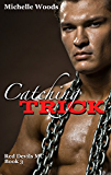 Catching Trick (Red Devils M.C. Book 3)