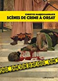 Scènes de crime à orsay