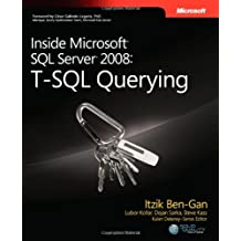 [ [ [ Inside Microsoft SQL Server 2008: T-SQL Querying[ INSIDE MICROSOFT SQL SERVER 2008: T-SQL QUERYING ] By Ben-Gan, Itzik ( Author )Mar-25-2009 Paperback