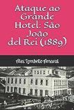 Ataque ao Grande Hotel: São João del Rei (1889)
