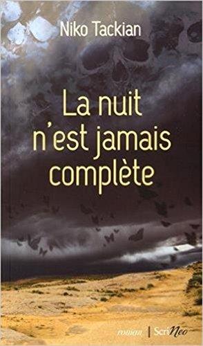 La nuit n'est jamais complète : roman