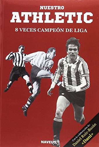 Nuestro Athletic, 8 veces campeón de Liga por Editorial Naveus