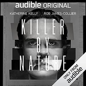 Killer by Nature: An Audible Original Drama (Audio Download): Amazon
