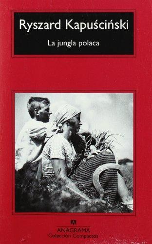 La jungla polaca (Compactos Anagrama) por Ryszard Kapuscinski