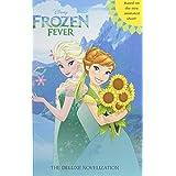 Frozen Fever: The Deluxe Novelization (Disney Frozen) (Junior Novel) by Saxon, Victoria (2015) Hardcover