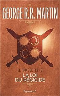 Le Trône de fer, tome 9 : La Loi du régicide par  George R.R. Martin