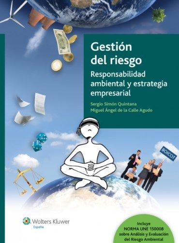 Gestión del Riesgo. Responsabilidad ambiental y estrategia empresarial por Sergio Simón Quintana