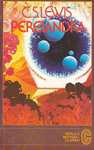 Phantastische Trilogie / Perelandra: Eine phantastische Geschichte (Lewis Perelandra Cs)