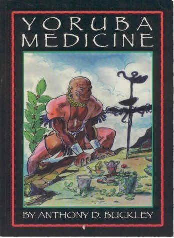 Yoruba Medicine by Anthony D. Buckley (1997-09-01)