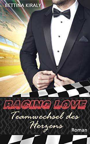 Buchseite und Rezensionen zu 'Teamwechsel des Herzens (Die 'Racing Love' Reihe 4): Sports Romance, Liebe, Chick-Lit' von Bettina Kiraly