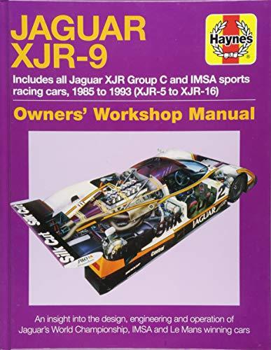 Jaguar XJR-9 Owners' Workshop Manual: 1985-1992 (XJR-5 to XJR-17) (Haynes Owners' Workshop Manual) -