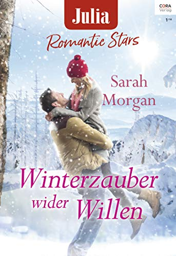 Winterzauber wider Willen (Julia Romantic Stars 13) von [Morgan, Sarah]