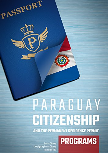 paraguay-citizenship-and-the-permanent-residence-permit-programs-tucanoprod-immigration-series-engli