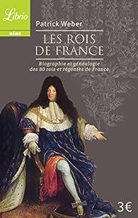 Les Rois de France par Patrick Weber