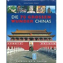 Die siebzig großen Wunder Chinas