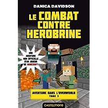 Minecraft - Aventure dans l'Overworld, T3 : Le combat contre Herobrine