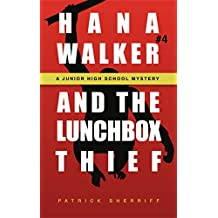 Hana Walker and the Lunchbox Thief: A Junior High School Mystery (Hana Walker Junior High School Mystery Book 4)