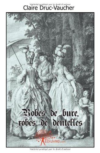 Robes de bure, robes de dentelles -