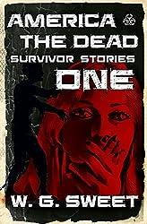 America The Dead Survivors Stories one (America The Dead Survivor Stories Book 1)