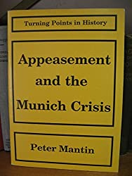 Turning Points: Appeasement and the Munich Crisis (Turning points in history)