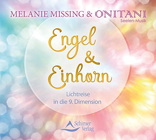 Engel & Einhorn: Lichtreise in die 9. Dimension