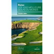 Rolex - Les 1000 Meilleurs Golfs du Monde