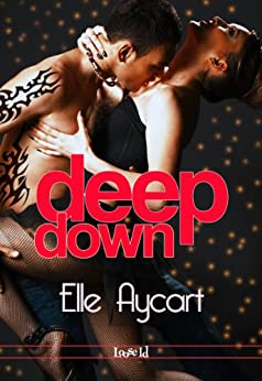Deep Down (OGs Book 1) by [Aycart, Elle]