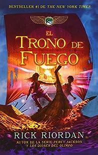 El Trono de Fuego par Rick Riordan