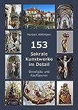 153 Sakrale Kunstwerke im Detail. Ostallgäu und Kaufbeuren (Kirchenführer)