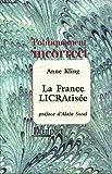 La France LICRAtisée (Politiquement incorrect) - Déterna éd. - 01/01/2006